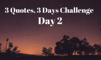 3 Quotes, 3 Days Challenge